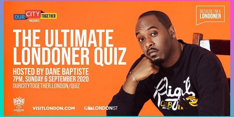 Ultimate Londoner Quiz with Dane Baptiste