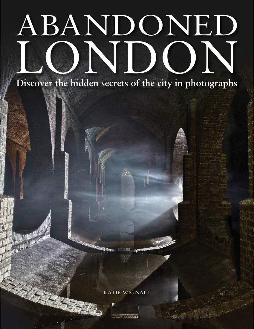 Abandoned London book by Katie Wignall